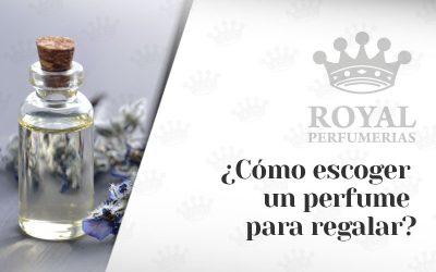 ¿Cómo escoger un perfume para regalar?